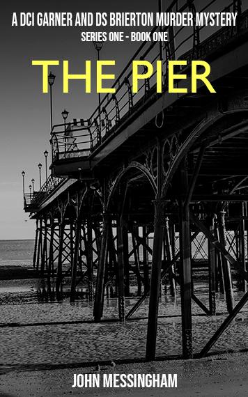 The Pier: A Garner and Brierton Murder Mystery.